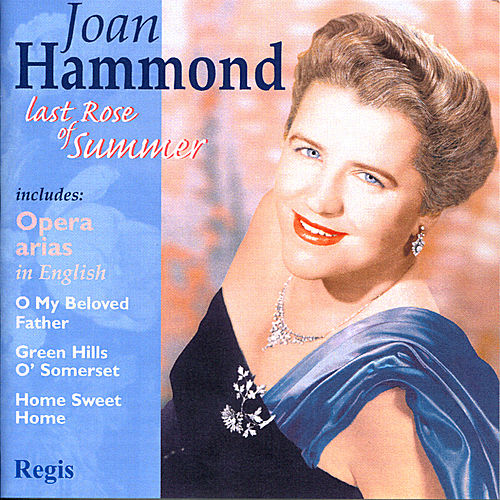 Last Rose of Summer by Joan Hammond