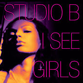 I See Girls (The Mixes) by Studio B