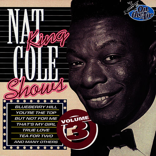 Nat King Cole Shows, Vol. 3 by Nat King Cole
