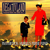 Over the Edge Vol.2 - Pastor Dick: Muriel's Purse Fund by Negativland