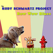 Bow Wow Blues by The Rudy Schwartz Project