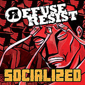 Socialized by Refuse Resist