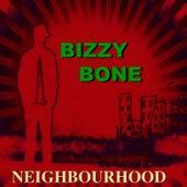 Neighbourhood by Bizzy Bone