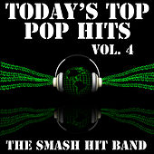 Today's Top Pop Hits Vol. 4 by The Smash Hit Band