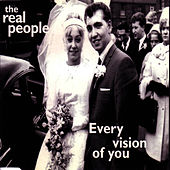 Every Vision Of You by The Real People