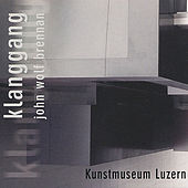 Klanggang - Kunstmuseum Luzern by John Wolf Brennan