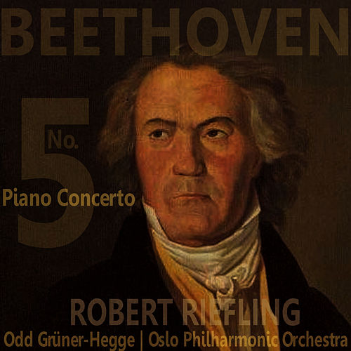Beethoven: Piano Concerto No. 5 in E-Flat, Op. 73 by Oslo Philharmonic Orchestra