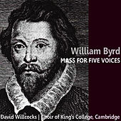 Byrd: Mass for Five Voices by Choir of King's College, Cambridge