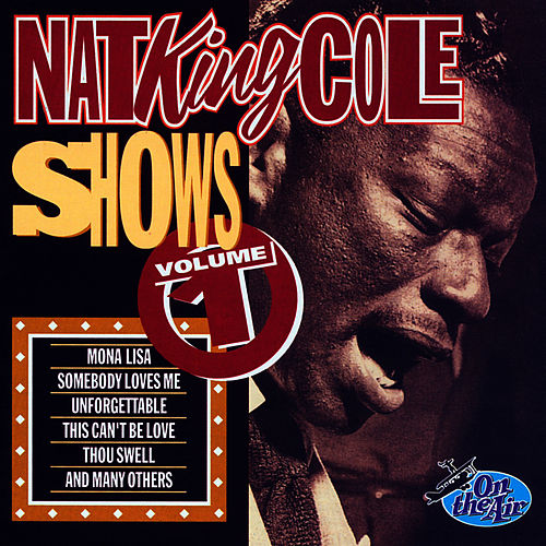 Nat King Cole Shows, Vol. 1 by Nat King Cole