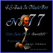 Bach In Musical Box 77 / Cello Suite No.1 BWV 1007 by Shinji Ishihara