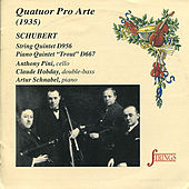 Schubert: String Quintet in C, Piano Quintet in A by Quatuor Pro Arte