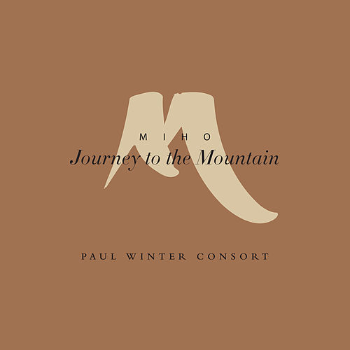 Miho: Journey to the Mountain by Paul Winter
