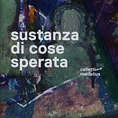 Sustanza di cose sperata by Alessandra Celletti