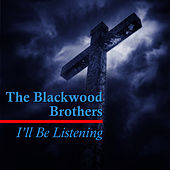 I'll Be Listening by The Blackwood Brothers