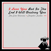 Emo Diaries - Chapter Twelve - I Love You But In The End I Will Destroy You by Various Artists