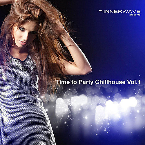 Time To Party Chillhouse Vol.1 by Various Artists