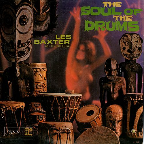 The Soul Of The Drums by Les Baxter Orchestra