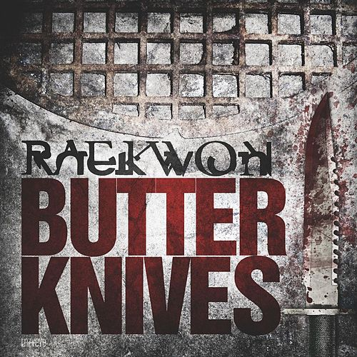 Butter Knives by Raekwon