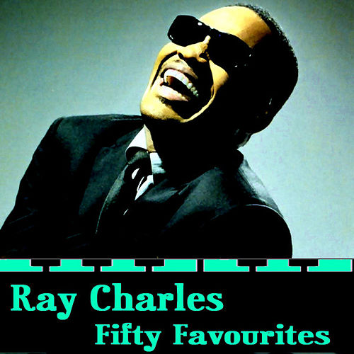 Ray Charles Fifty Favourites by Ray Charles