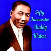 Muddy Waters Fifty Favourites by Muddy Waters