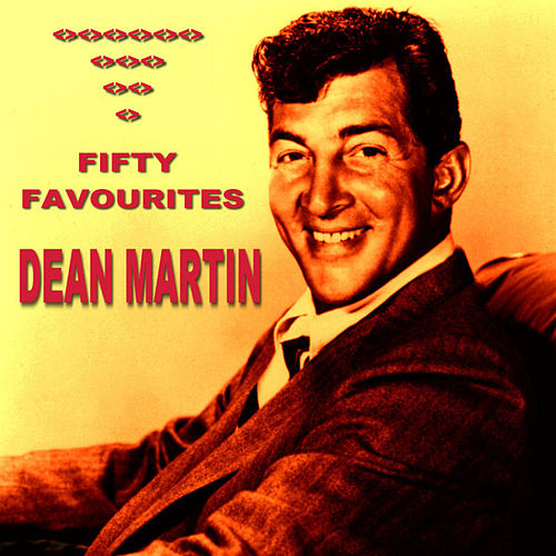 Dean Martin Fifty Favourites by Dean Martin