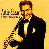Artie Shaw Fifty Favourites by Artie Shaw