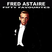 Fred Astaire Fifty Favourites by Various Artists