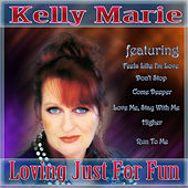 Loving Just For Fun - The Best Of Kelly Marie by Kelly Marie