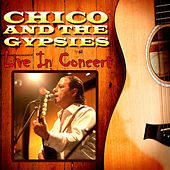 Chico And The Gypsies - Live In Concert by Chico and the Gypsies