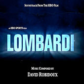 Lombardi (Soundtrack from the HBO Film) by David Robidoux