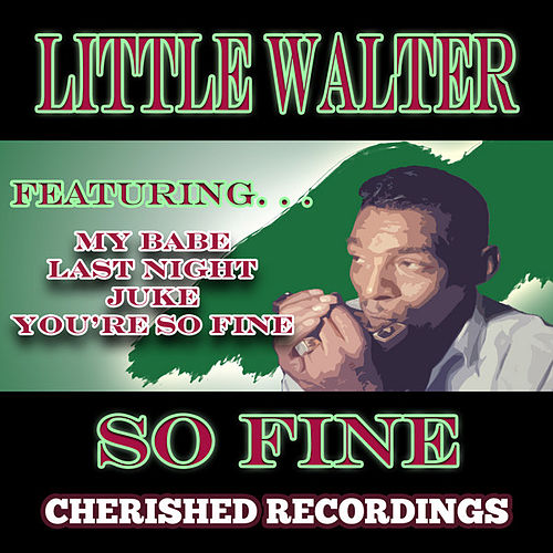 So Fine by Little Walter