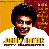 Johnny Mathis Fifty Favourites by Johnny Mathis