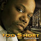 Respect the Pimpin' by Too Short