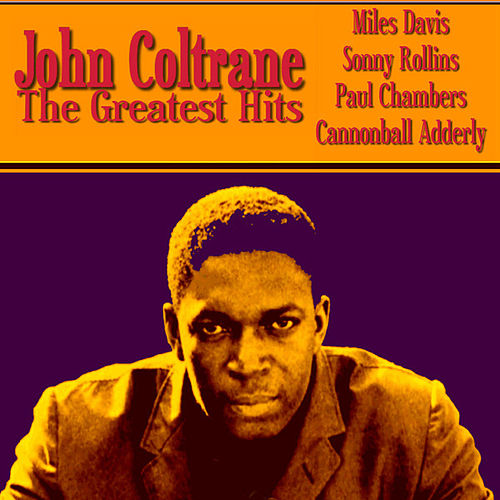 John Coltrane The Greatest Hits by Various Artists