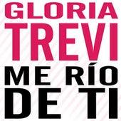 Me Río De Ti by Gloria Trevi