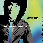 The Definitive Collection by Jeff Lorber