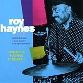 When It Haynes It Roars by Roy Haynes