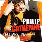 Guitars Two by Philip Catherine