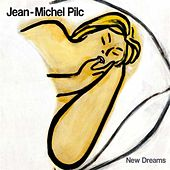 New Dreams by Jean-Michel Pilc
