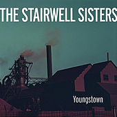Youngstown by The Stairwell Sisters