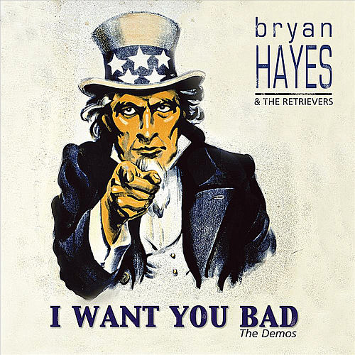 I Want You Bad: The Demos - EP by Bryan Hayes