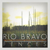 Fences by Dueto Rio Bravo
