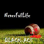 NFL(Never Fail Life) by Black Ace