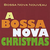 A Bossa Nova Christmas by Bossa Nova Nouveau