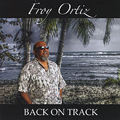 Back On Track by Froy Ortiz