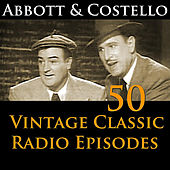 Abbott & Costello 50+ Vintage Comedy Radio Episodes by Abbott and Costello