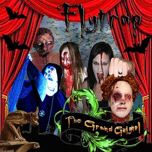 The Grand Guignol by Flytrap