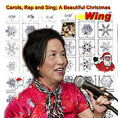 Carols - Rap and Sing a Beautiful Christmas with Wing by Wing