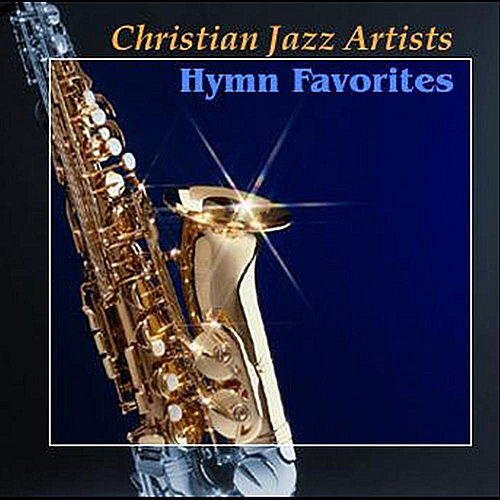 Hymn Favorites by Christian Jazz Artists Network