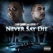 Never Say Die by San Quinn